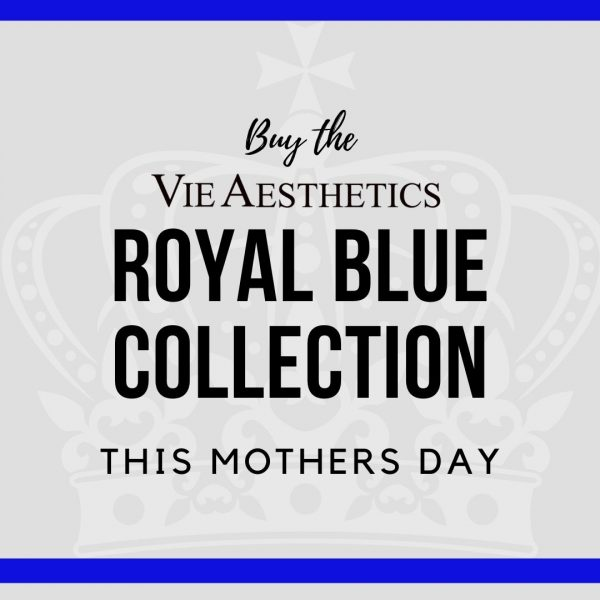 Vie Aestherics Mothers day Royal Collection