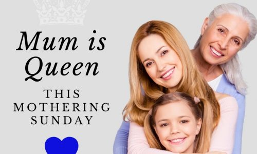 Mum is Queen This Mothering Sunday